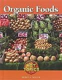 Organic Foods, Debra A. Miller, 1590189949
