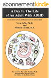 A Day in the Life of an Adult with ADHD: (Attention Deficit Hyperactivity Disorder) (English Edition)