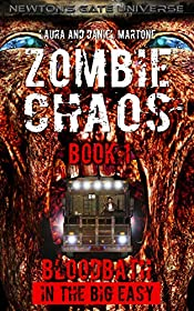 Zombie Chaos Book 1: Bloodbath in the Big Easy (A Post Apocalyptic Zombie Tale)