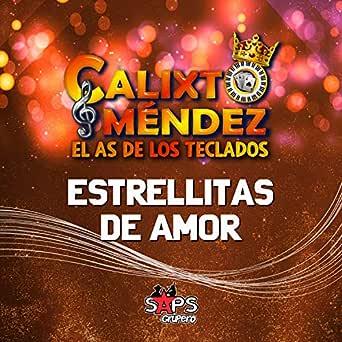 Estrellitas de Amor de Calixto Mendez El As De Los Teclados ...