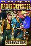 Three Mesquiteers: Range Defenders (1937) / Wild Horse Rodeo (1937)