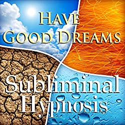 Have Good Dreams with Subliminal Affirmations