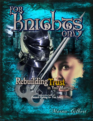 For Knights Only - Rebuilding Trust in Your Marriage