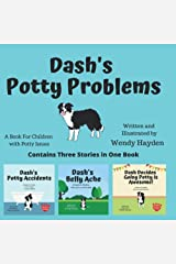Dash's Potty Problems: A book children with potty issues (Dash Learns Life Skills) Paperback