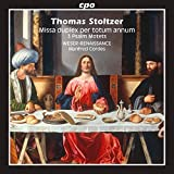 Thomas Stoltzer: Missa duplex per totum annum; Psalm Motets [WESER-RENAISSANCE Bremen; Manfred Cordes] [Cpo: 9992952]