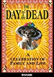 The Day Of The Dead: A Celebration of Family and Life