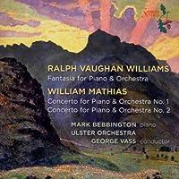 Vaughan Williams: Fantasy for Piano and Orchestra / Mathias: Piano Concertos Nos. 1 & 2