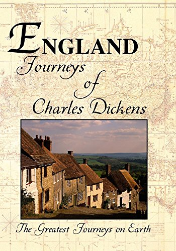 Greatest Journeys on Earth: ENGLAND The Journeys of Charles Dickens