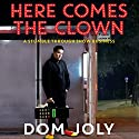 Here Comes the Clown: A Stumble Through Show Business Audiobook by Dom Joly Narrated by Dom Joly
