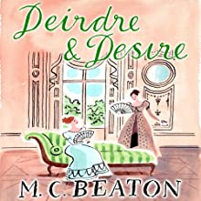 Deirdre and Desire: The Six Sisters, Book 3 Audiobook by M. C. Beaton Narrated by Claire Morgan
