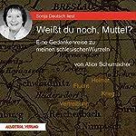 Weißt du noch, Muttel?: Eine Gedankenreise zu meinen schlesischen Wurzeln   Alice Schumacher
