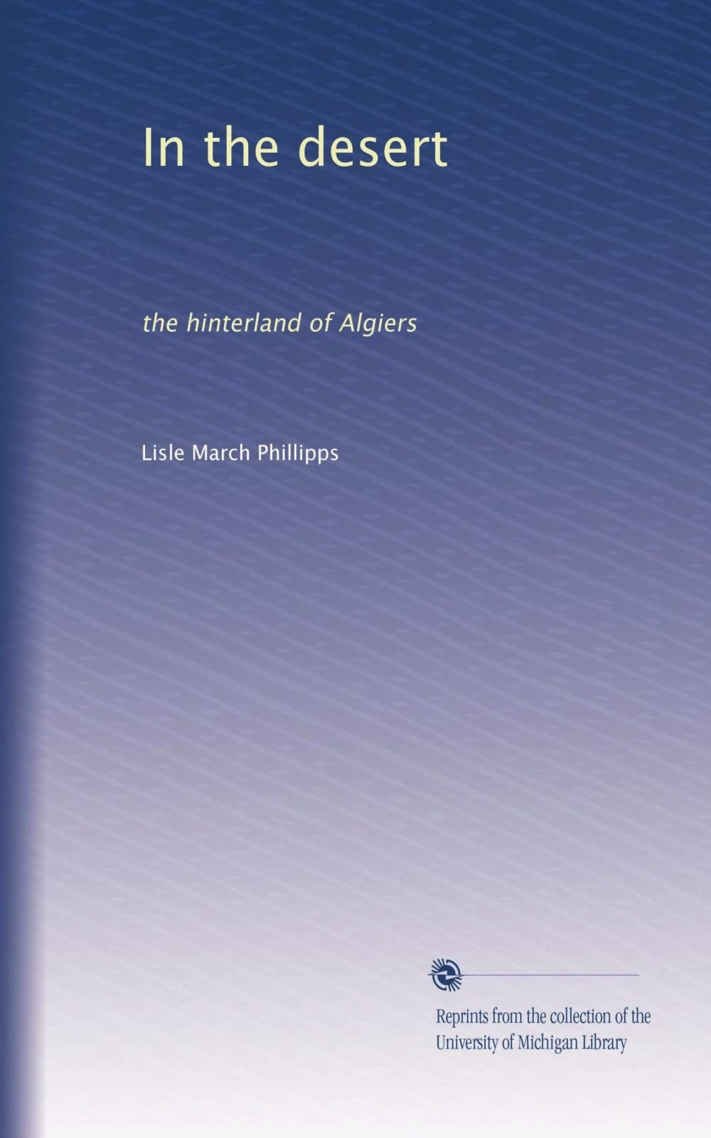 In the desert: the hinterland of Algiers