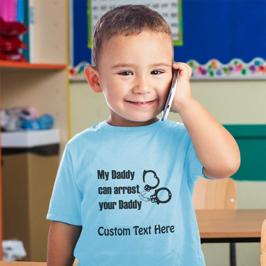 Custom Toddler T-Shirt My Daddy Can Arrest Your Police Cop Dad Fathers Day B