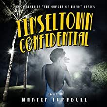Tinseltown Confidential: Hollywood's Garden of Allah Novels, Book 7 Audiobook by Martin Turnbull Narrated by Daniel David Shapiro