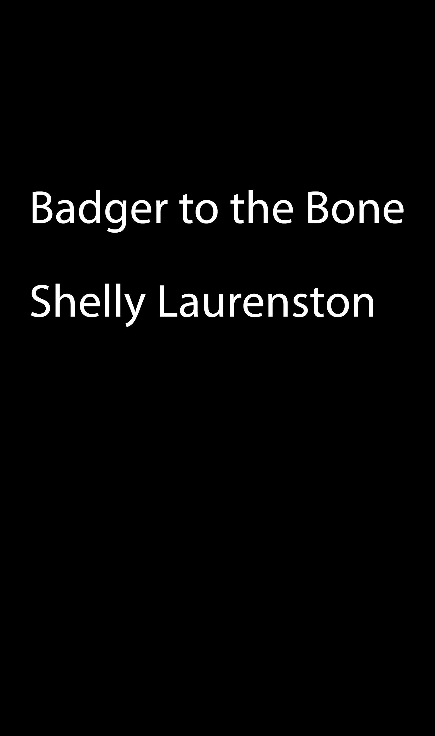 Badger to the Bone (The Honey Badger Chronicles) by Kensington