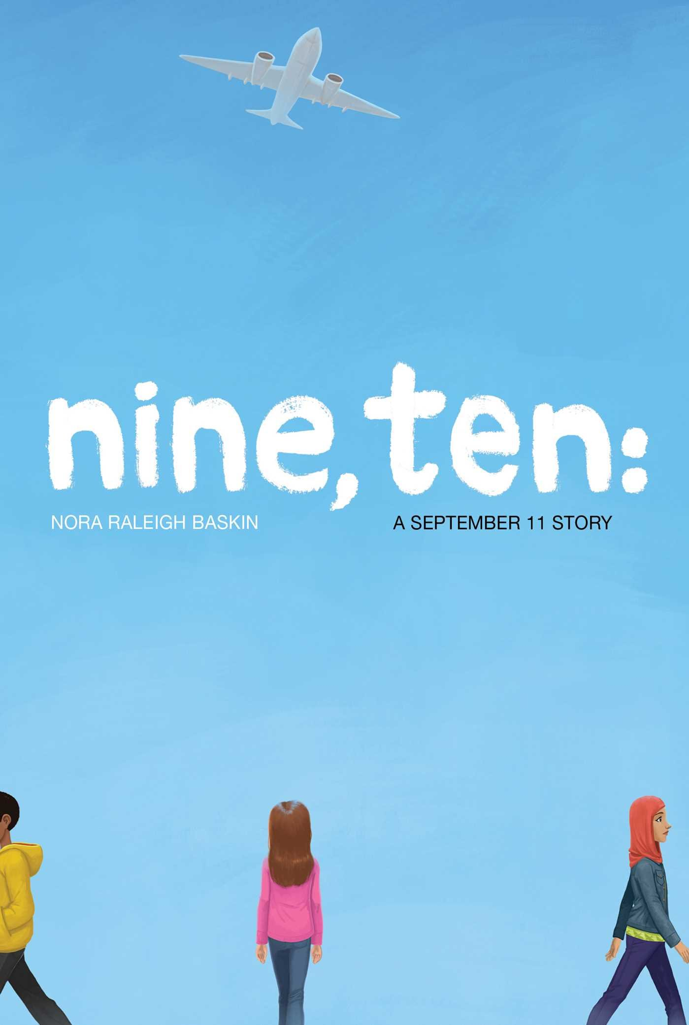 Nine, Ten: A September 11 Story: Baskin, Nora Raleigh: 9781442485075: Amazon.com:  Books