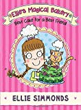 Ellie's Magical Bakery: A Cake for a Best Friend