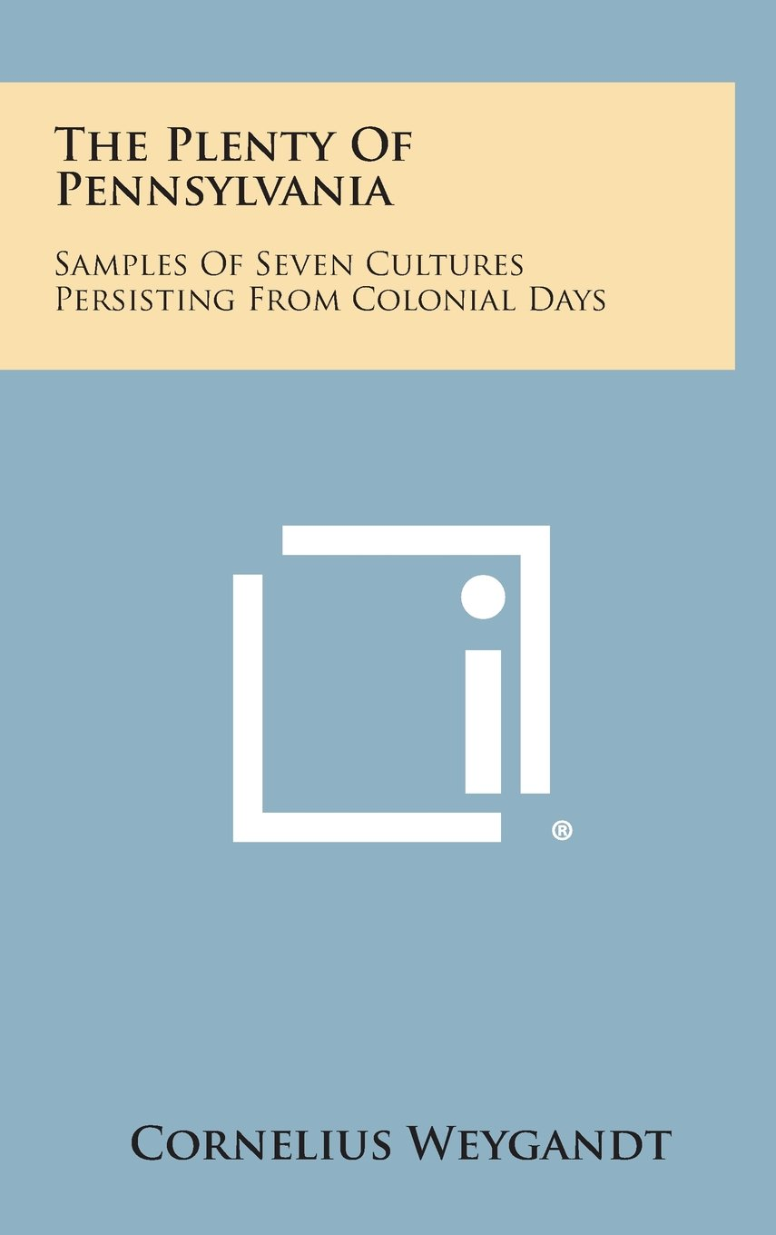 Download The Plenty of Pennsylvania: Samples of Seven Cultures Persisting from Colonial Days pdf epub