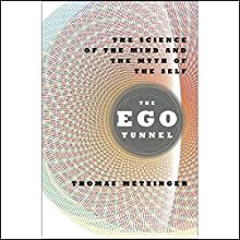 The Ego Tunnel: The Science of the Mind and the Myth of the Self Audiobook by Thomas Metzinger Narrated by Kevin Pariseau