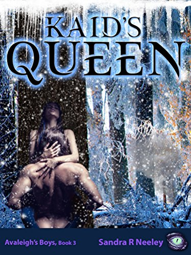 Kaid's Queen (Avaleigh's Boys Book 3) by [Neeley, Sandra R]