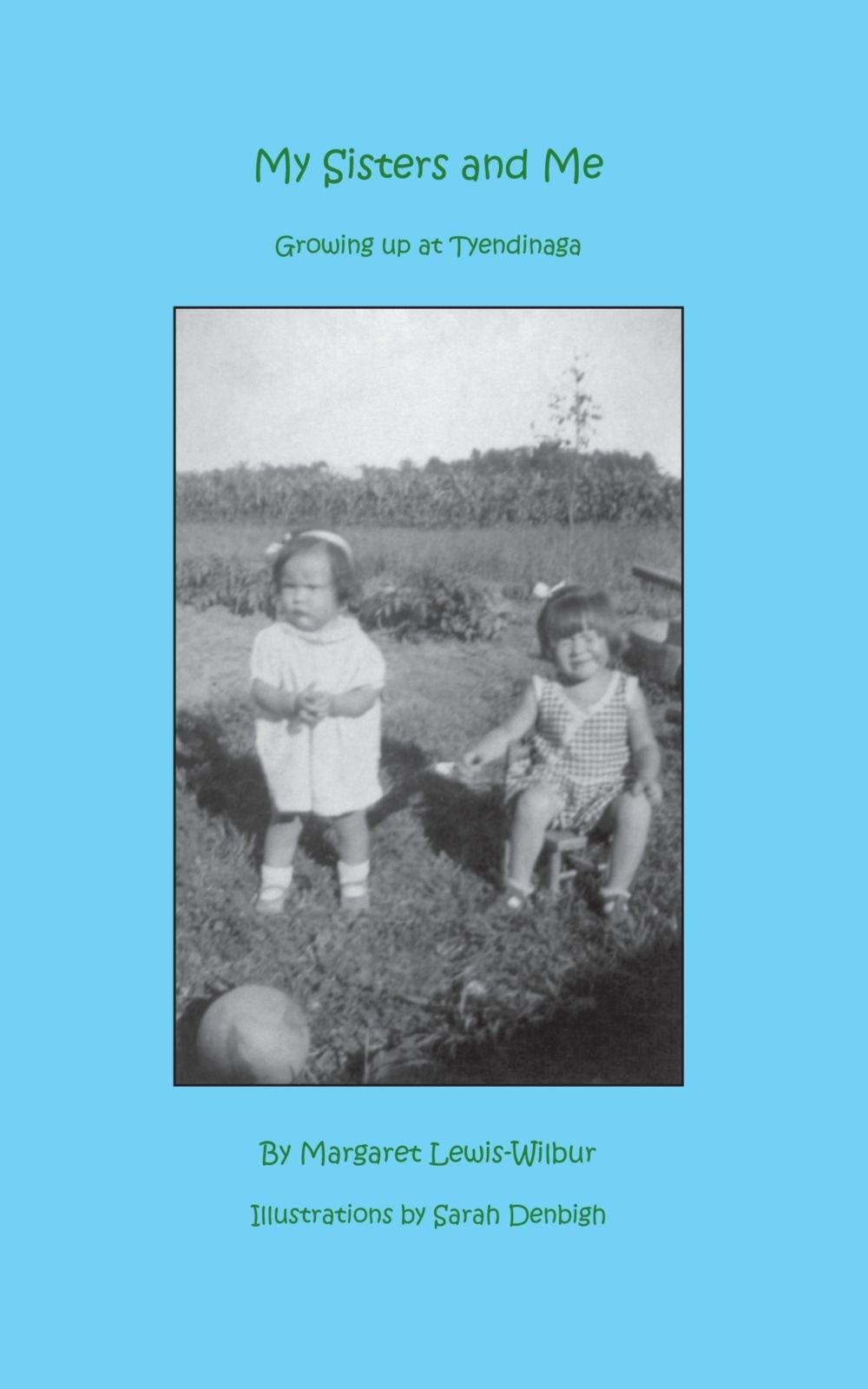 Download My Sisters and Me: Growing Up at Tyendinaga pdf epub