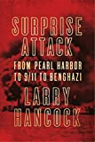Surprise Attack: From Pearl Harbor to 9/11 to Benghazi by Larry Hancock (2015-09-15)