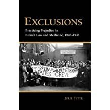 Exclusions: Practicing Prejudice in French Law and Medicine, 1920-1945