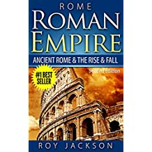 ROME:  Roman Empire: Ancient Rome & The Rise & Fall (Ancient History, Roman Military, Ancient Greece, Ancient Egypt, Greek Mythology, Norse Mythology)