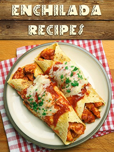 Top 50 Most Delicious Enchilada Recipes [An Enchilada Cookbook] (Recipe Top 50's Book 96) by Julie Hatfield