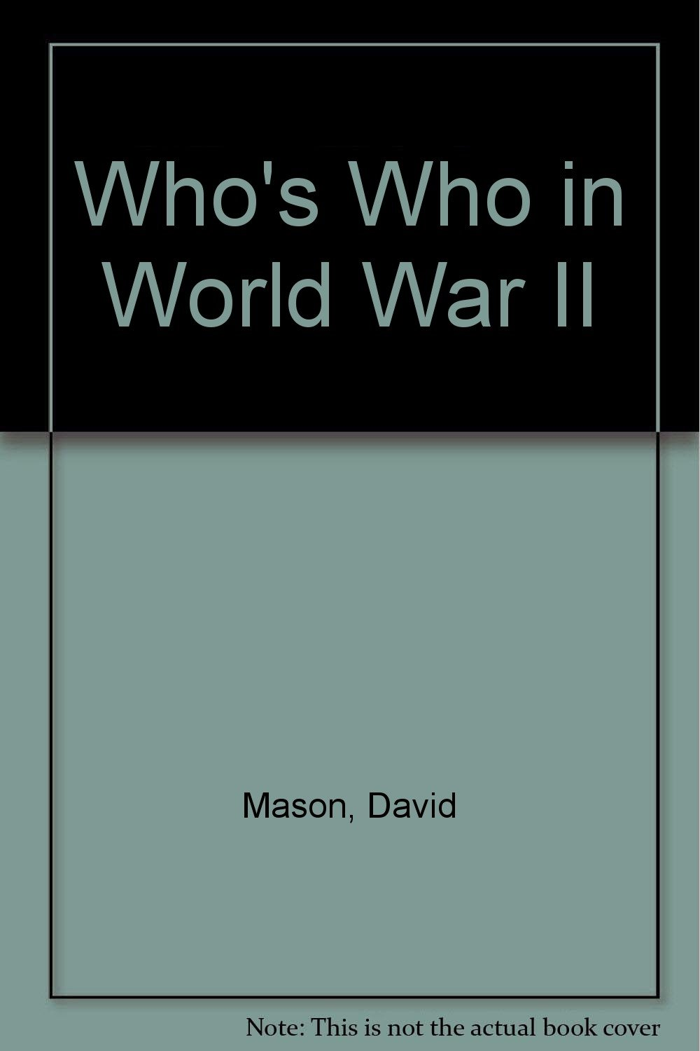 Whos Who in World War Two