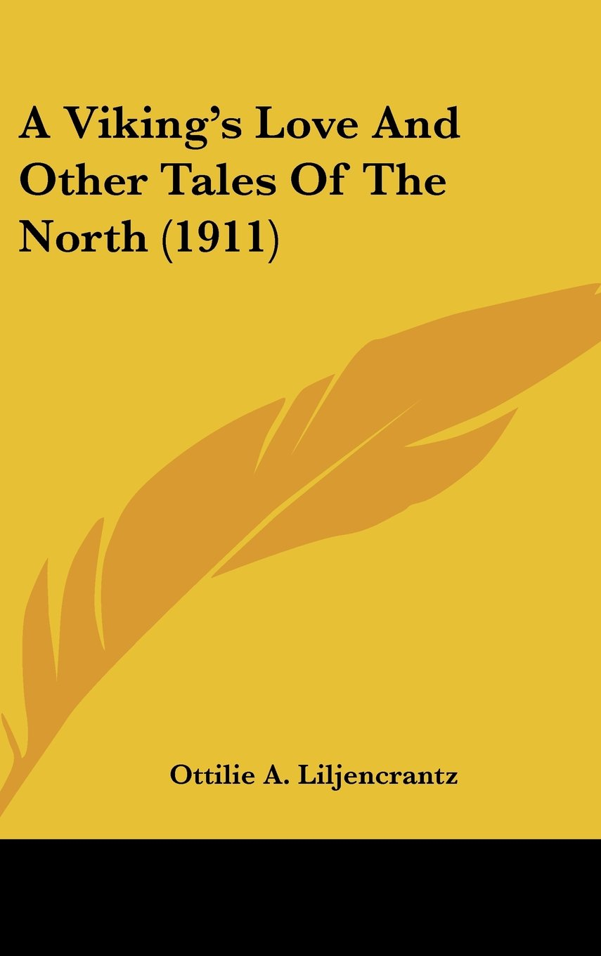 Read Online A Viking's Love And Other Tales Of The North (1911) pdf