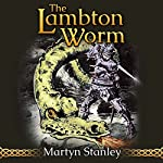 The Lambton Worm: The Lambton Worm Re-Telling, Book 1 | Martyn Stanley