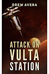 Attack on Vulta Station Kindle Edition