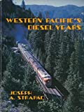 Western Pacific's Diesel Years, Joseph A. Strapac, 0916160084