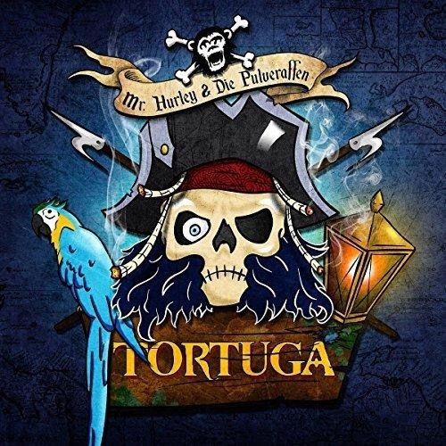 Mr.Hurley & Die Pulveraffen - Tortuga (Digipak)