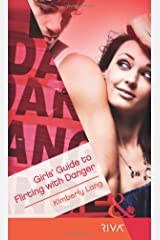 Girls' Guide to Flirting with Danger (Mills & Boon RIVA) Paperback
