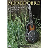 More Dobro: A Lesson in Lap-Style Dobro Playing by Doug Cox by Hal Leonard