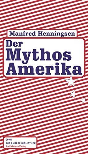 Der Mythos Amerika (Die Andere Bibliothek, Band 295)