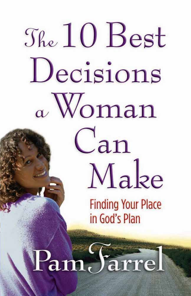 The 10 Best Decisions a Woman Can Make: Finding Your Place in God's Plan ebook