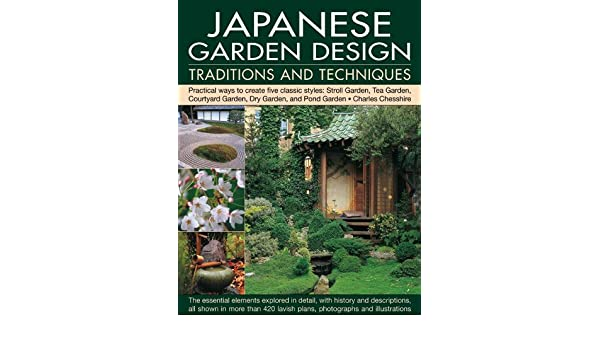 Japanese Garden Design Traditions Techniques An Inspiring