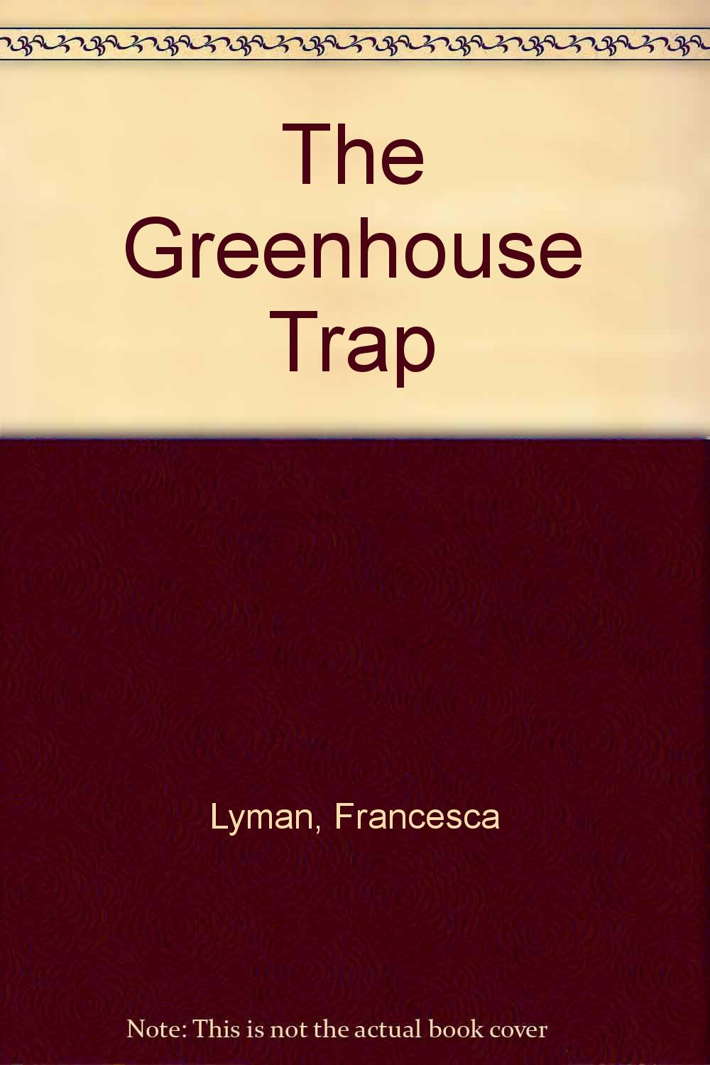 The Greenhouse Trap