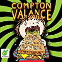 Compton Valance: The Most Powerful Boy in the Universe Audiobook by Matt Brown Narrated by Jamie Parker