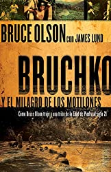Bruchko Y El Milagro Motilone (Spanish Edition)