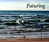 Futuring, Sikkema, Mike, 1934289744