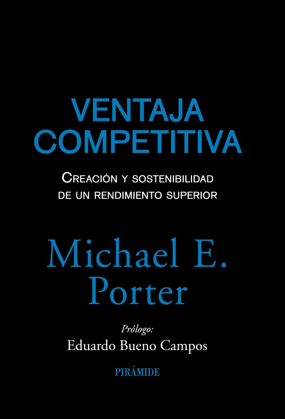 Ventaja competitiva: Creación y sostenibilidad de un rendimiento superior (Empresa Y Gestión) Tapa dura – 1 mar 2010 Michael E. Porter Pirámide 8436823214 Industrial Management