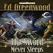 The Sword Never Sleeps: Forgotten Realms: The Knights of Myth Drannor, Book 3 | Ed Greenwood