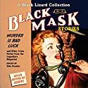 Black Mask 2: Murder Is Bad Luck - and Other Crime Fiction from the Legendary Magazine Audiobook by Otto Penzler (editor), Stewart Sterling, Wyatt Blassingame, Talmadge Powell, Charles G. Booth, Richard Sale Narrated by Alan Sklar, Oliver Wyman, Pete Larkin, Jeff Gurner