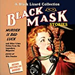 Black Mask 2: Murder Is Bad Luck - and Other Crime Fiction from the Legendary Magazine | Otto Penzler (editor),Stewart Sterling,Wyatt Blassingame,Talmadge Powell,Charles G. Booth,Richard Sale