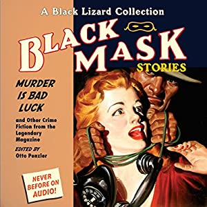 Black Mask 2: Murder Is Bad Luck - and Other Crime Fiction from the Legendary Magazine Audiobook