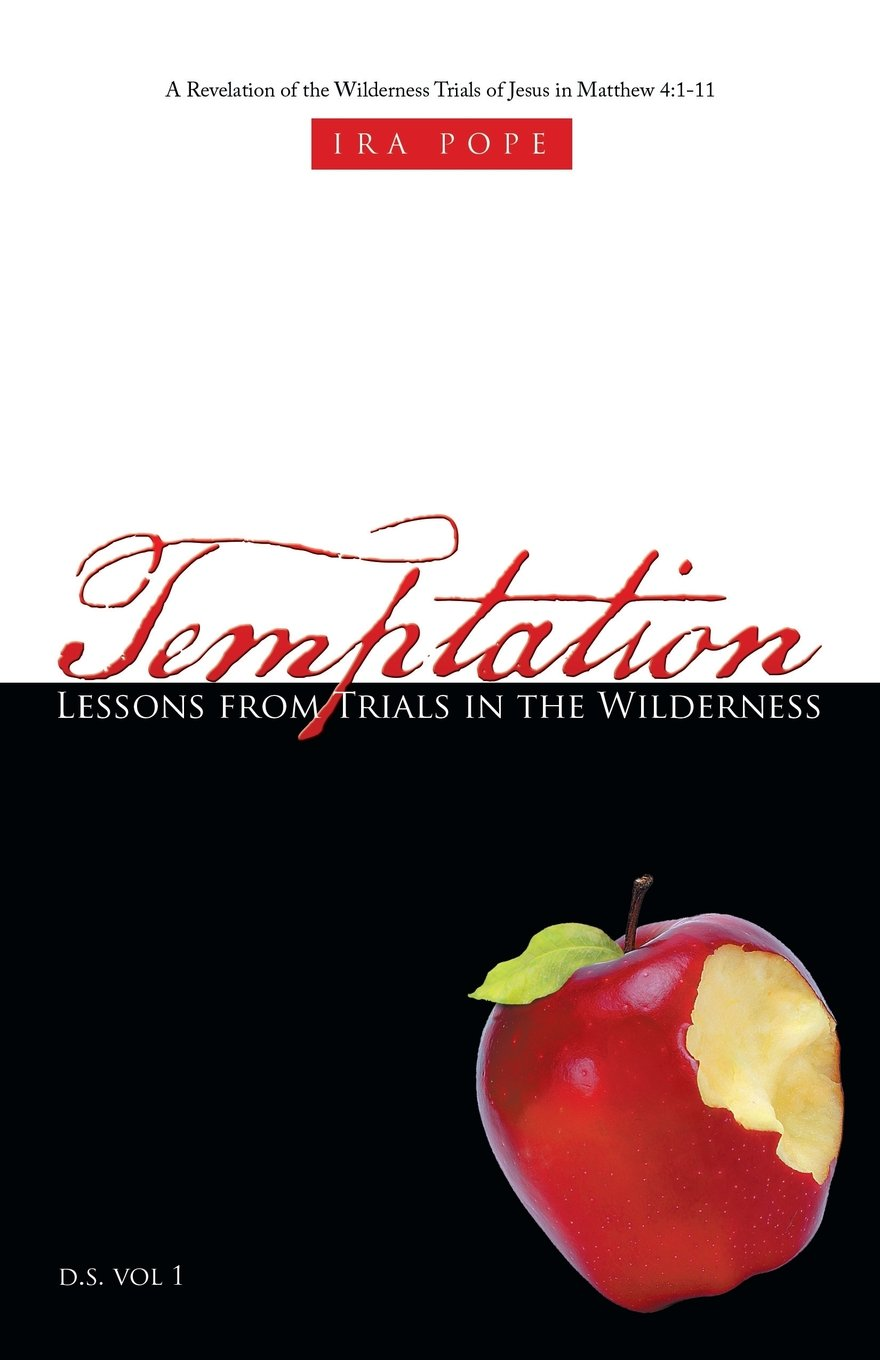Download Temptation: Lessons from Trials in the Wilderness: A Revelation of the Wilderness Trials of Jesus in Matthew 4:1-11 ebook
